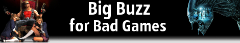 Big Buzz for Bad Games