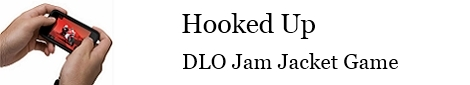 Hooked Up - DLO JamJacket Game