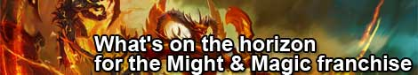 What's on the horizon for the Might & Magic franchise