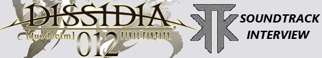 Dissidia 012 Final Fantasy Soundtrack Interview